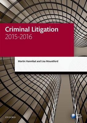Criminal Litigation 2015-2016 (Blackstone Legal Practice Course Guide), Hannibal, Martin, Mountford, Lisa