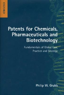 Image for Patents for Chemicals, Pharmaceuticals and Biotechnology: Fundamentals of Global Law, Practice and Strategy