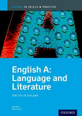 IB English A: Language and Literature Skills and Practice: Oxford IB Diploma Program (Oxford Ib Skills and Practice), Brian Chanen  (Author), Rob Allison  (Author)