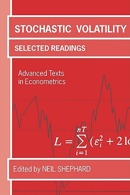 Image for Stochastic Volatility: Selected Readings (Advanced Texts in Econometrics)