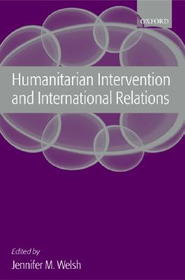 Humanitarian Intervention and International Relations