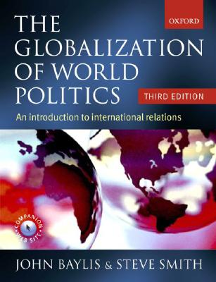 Image for The Globalization of World Politics: An Introduction to international relations (Third Edition)