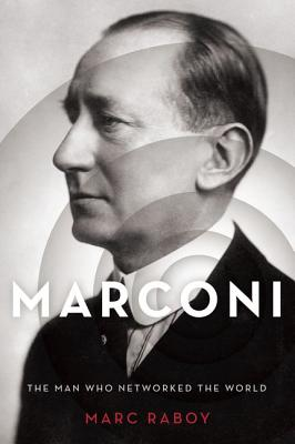 Image for Marconi: The Man Who Networked the World