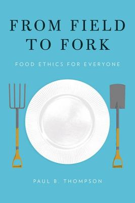 Image for From Field to Fork: Food Ethics for Everyone