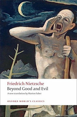 Beyond Good and Evil: Prelude to a Philosophy of the Future (Oxford World's Classics), Nietzsche, Friedrich
