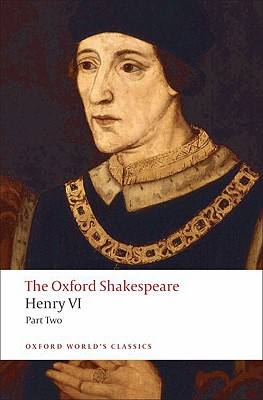 Henry VI, Part II: The Oxford Shakespeare (Oxford World's Classics), Shakespeare, William