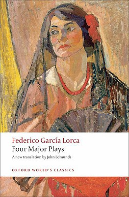 Four Major Plays (Oxford World's Classics), Garc�a Lorca, Federico