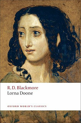 Lorna Doone: A Romance of Exmoor (Oxford World's Classics), Blackmore, R. D.