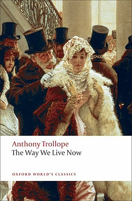 Image for The Way We Live Now (Oxford World's Classics)