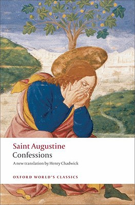St. Augustine's Confessions (Oxford World's Classics), ST. AUGUSTINE OF HIPPO