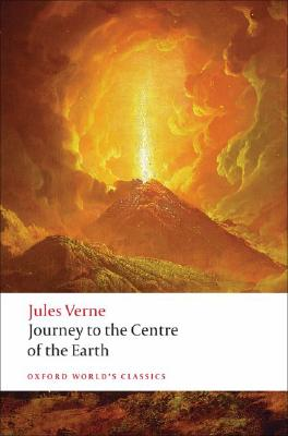 Journey to the Centre of the Earth (Oxford World's Classics), Verne, Jules