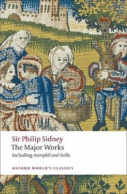 Sir Philip Sidney: The Major Works (Oxford World's Classics), Philip Sidney