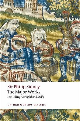 Sir Philip Sidney: The Major Works (Oxford World's Classics), Philip Sidney