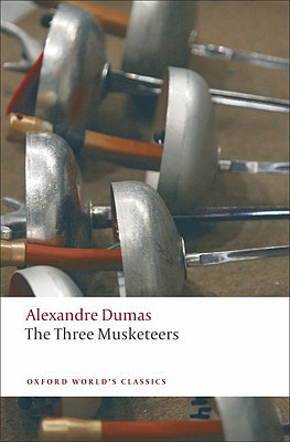 The Three Musketeers (Oxford World's Classics), Alexandre Dumas