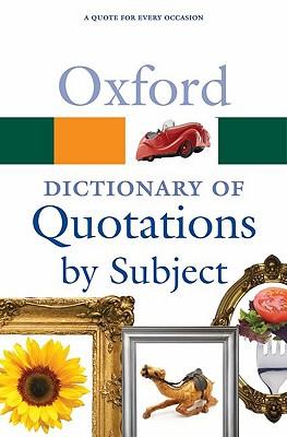 Image for Oxford Dictionary of Quotations by Subject (Oxford Quick Reference)