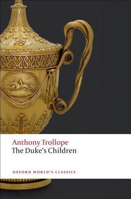 The Duke's Children (Oxford World's Classics), Anthony Trollope