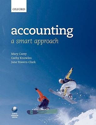Accounting: A Smart Approach, Carey, Mary, Knowles, Cathy, Towers-Clark, Jane