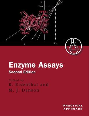 Enzyme Assays: A Practical Approach (Practical Approach Series)