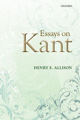Essays on Kant, Allison, Henry E.