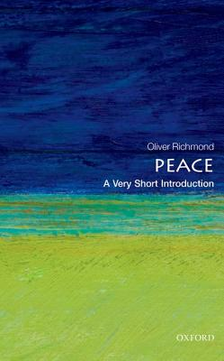 Peace: A Very Short Introduction (Very Short Introductions), Richmond, Oliver P.