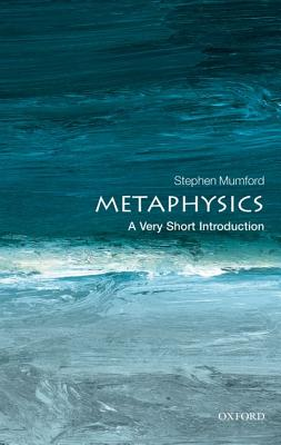 Image for Metaphysics: A Very Short Introduction (Very Short Introductions)
