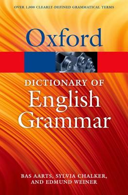 The Oxford Dictionary of English Grammar (Oxford Quick Reference), Aarts, Bas; Chalker, Sylvia; Weiner, Edmund