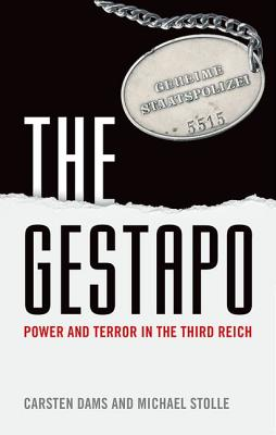 Image for The Gestapo: Power and Terror in the Third Reich