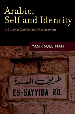 Image for Arabic, Self and Identity: A Study in Conflict and Displacement