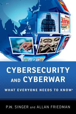 Image for Cybersecurity and Cyberwar  What Everyone Needs to Know®