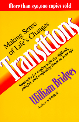 Transitions: Making Sense Of Life's Changes, Bridges, William