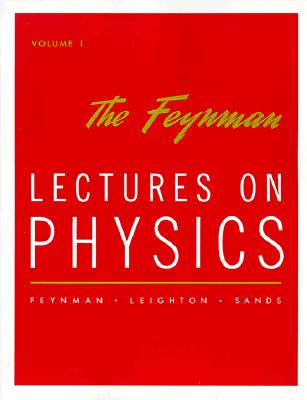 The Feynman Lectures on Physics, Vol. 1: Mainly Mechanics, Radiation, and Heat, Feynman, Richard P.; Leighton, Robert B.; Sands, Matthew