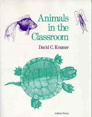 Image for Animals in the Classroom: Selection, Care, and Observations