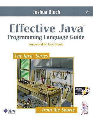 Effective Java: Programming Language Guide (Java Series), Bloch, Joshua