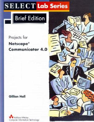 Image for Projects for Netscape Communicator 4.0: Select Labs Brief