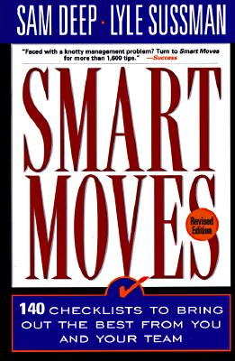 Image for Smart Moves: 140 Checklists To Bring Out The Best From You And And Your Team, Revised Edition