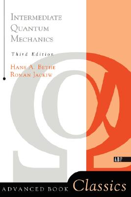 Intermediate Quantum Mechanics: Third Edition (Advanced Books Classics), Roman Jackiw