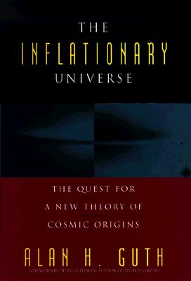 Image for The Inflationary Universe: The Quest for a New Theory of Cosmic Origins