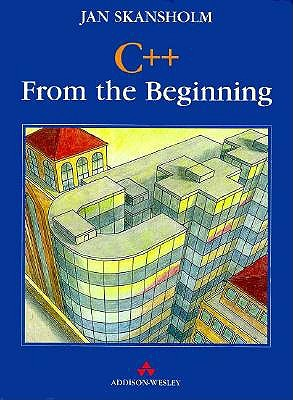 Image for C++ from the Beginning (International Computer Science Series)