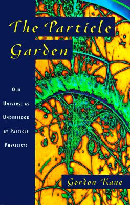 Image for The Particle Garden: Our Universe As Understood By Particle Physicists (Helix Books)