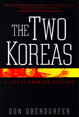 The Two Koreas: A Contemporary History, Oberdorfer, Don