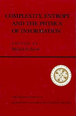 Image for Complexity, Entropy And The Physics Of Information (SANTA FE INSTITUTE STUDIES IN THE SCIENCES OF COMPLEXITY PROCEEDINGS)