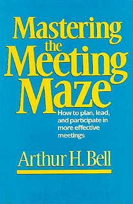 Image for MASTERING THE MEETING MAZE