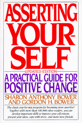Image for Asserting Yourself: A Practical Guide For Positive Change, Updated Edition