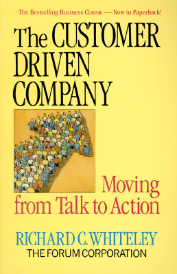 Image for The Customer-Driven Company: Moving from Talk to Action