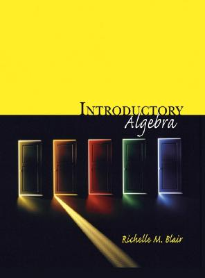 Introductory Algebra, Blair, Richelle M.;Blair, Richelle