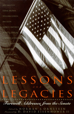 Image for Lessons and Legacies: Farewell Addresses from the Senate