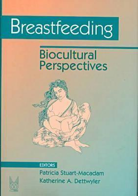 Image for Breastfeeding: Biocultural Perspectives (Foundations of Human Behavior)