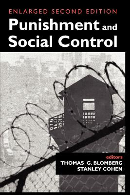 Punishment and Social Control: Essays in Honor of Sheldon L. Messinger (New Lines in Criminology)