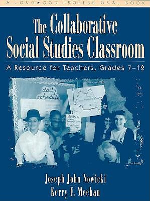 Image for Collaborative Social Studies Classroom, The: A Resource for Teachers, Grades 7-12