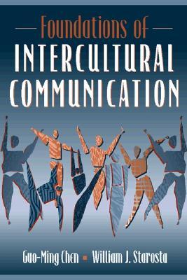 Foundations of Intercultural Communication, Guo-Ming Chen; William J. Starosta
